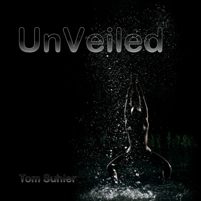 UnVeiled, Book by artist Tom Suhler Cover